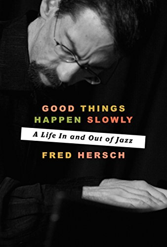 Good Things Happen Slowly por Fred Hersch