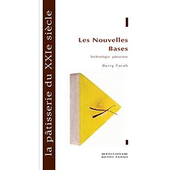 La Pâtisserie Du Xxie Siècle: Les Nouvelles Bases
