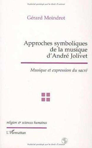 Approches symboliques de la musique d'André Jolivet - musique et expression du sacré