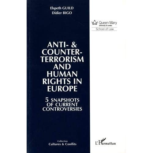 Anti-& counter-terrorism and Human Rights in Europe : 5 snapshots of current controversies