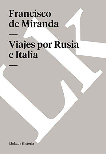 Viajes por Rusia e Italia (Memoria-Viajes) de [Francisco de Miranda]