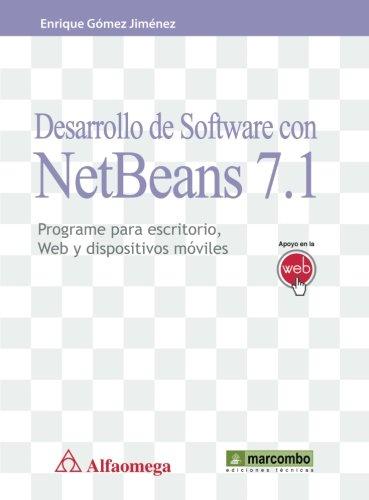 Desarrollo de Software con NetBeans 7.1: Programe para escritorio, Web y dispositivos móviles por Enrique Gómez Jimenez