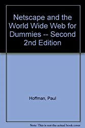 Netscape and the World Wide Web for Dummies -- Second 2nd Edition