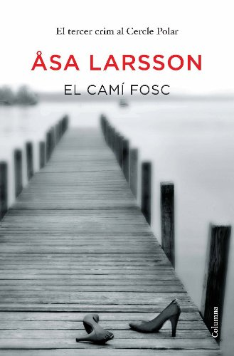 El camí fosc (Clàssica Book 871) (Catalan Edition) por Åsa Larsson