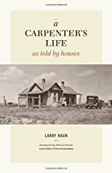 A Carpenter's Life as Told by Houses by Larry Haun (2011-09-13)