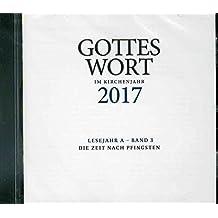 Gottes Wort im Kirchenjahr 2017. Lesejahr A - Band 3. CD-ROM: Die Zeit nach Pfingsten