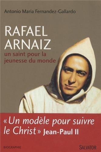 Raphael Arnaiz, un saint pour la jeunesse du monde