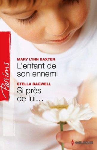 Livre gratuits L'enfant de son ennemi - Si près de lui... (Passions t. 357) pdf