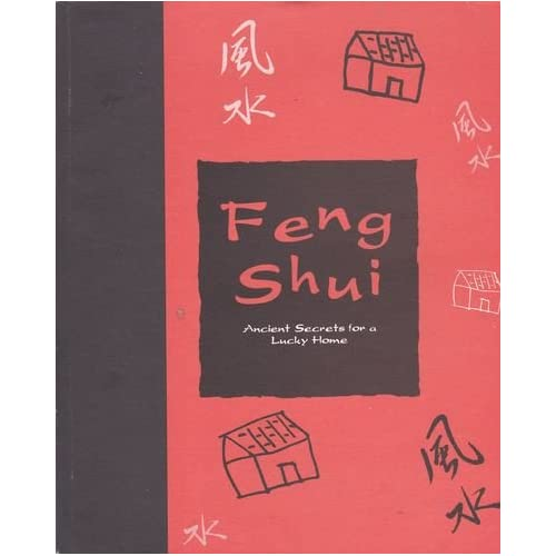 Feng Shui: Ancient Secrets for a Lucky Home