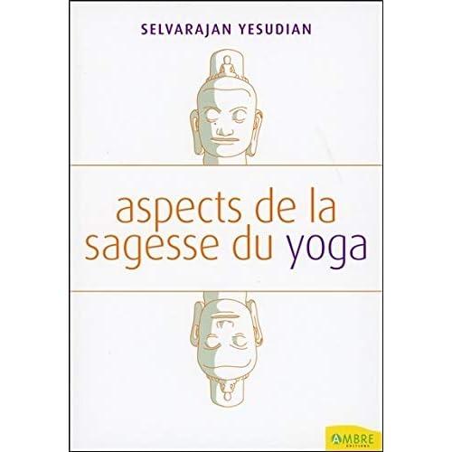 Aspects de la sagesse du yoga