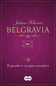 El pasado es un país extranjero par Julian Fellowes