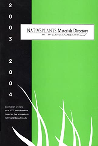 Native Plants Materials Directory 2003-2004: Information on More Than 1000
