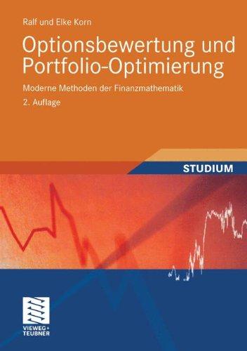 Optionsbewertung und Portfolio-Optimierung. Moderne Methoden der Finanzmathematik