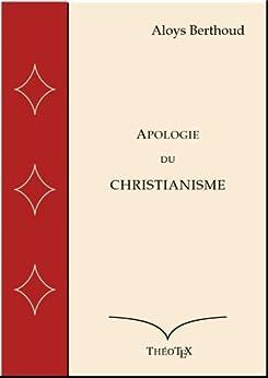 Apologie du Christianisme par [Berthoud, Aloys]
