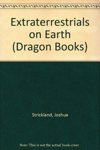 Extra-terrestrials on Earth