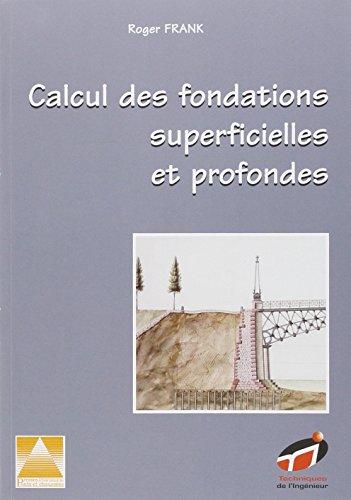 CALCUL DES FONDATIONS SUPERFICIELLES ET PROFONDES par Roger Frank