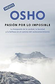 La pasión por lo imposible par  Osho