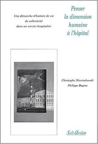Penser la dimension humaine à l'hôpital : Une démarche d'histoire de vie de collectivité dans un service hospitalier