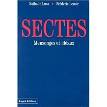 SECTES. Mensonges et idéaux
