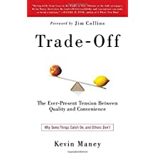 Trade-Off: Why Some Things Catch On, and Others Don't by Kevin Maney (2010-08-17)