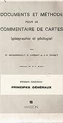 Documents et méthodes pour le commentaire de cartes. : Fascicule 1, principes généraux, 2ème édition