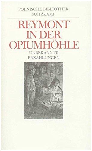 In der Opiumhöhle: Unbekannte Erzählungen des Autors der »Bauern«