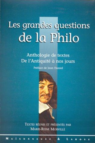 LES GRANDES QUESTIONS DE LA PHILO. : Anthologie de textes de l'Antiquité à nos jours par Collectif