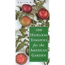 100 Heirloom Tomatoes for the American Garden