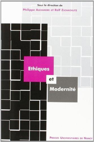 Ethiques et modernité : actes du colloque des 12 et 13 décembre 2002