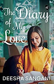 The Diary of My Love (Order now and get author signed copy)
