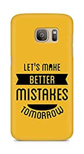 Amez Lets make better Mistakes Tomorrow Back Cover For Samsung Galaxy S7 Edge