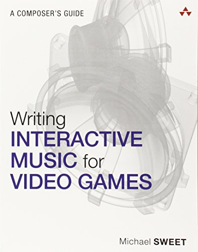 Writing Interactive Music for Video Games (The Addison-Wesley Game Design and Development) por Michael Sweet