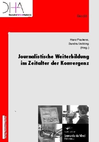Journalistische Weiterbildung im Zeitalter der Konvergenz
