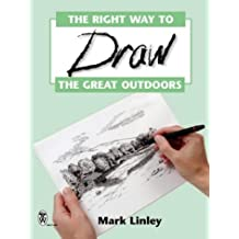 Right Way To Draw The Great Outdoors, The (Mark Linley Drawing)