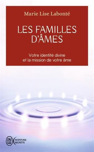 Les familles d'âmes : Selon les enseignements des Anges Xedah et de l'Archange Michaël par Marie-Lise Labonté