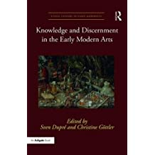 Knowledge and Discernment in the Early Modern Arts (Visual Culture in Early Modernity, Band 59)