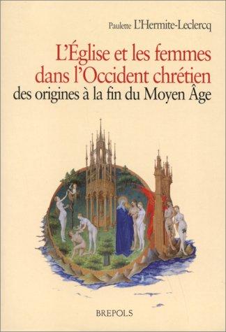 L'Église et les femmes dans l'Occident chrétien des origines à la fin par P. L'Hermite-Leclercq