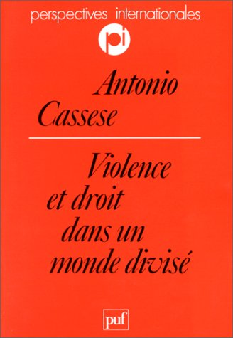 Violence et droit dans un monde divisé par Antonio Cassese