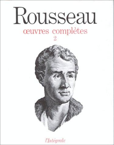 Jean-Jacques Rousseau : Oeuvres compltes, tome 2 : Oeuvres philosophiques et politiques 1735-1762