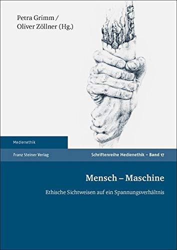 Mensch – Maschine: Ethische Sichtweisen auf ein Spannungsverhältnis (Medienethik)