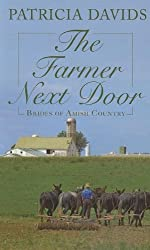 The Farmer Next Door (Brides of Amish Country) by Patricia Davids (2012-10-05)