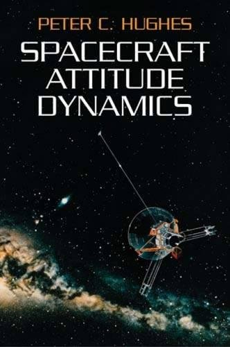Spacecraft Attitude Dynamics (Dover Books on Aeronautical Engineering) por Peter C Hughes