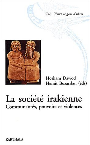 La Société irakienne : Communautés, pouvoirs et violences