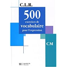500 exercices de vocabulaire pour l'expression CM