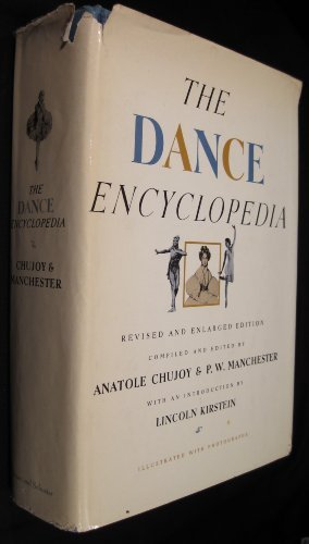 The Dance Encyclopedia by Anatole Chujoy (1967-11-27)