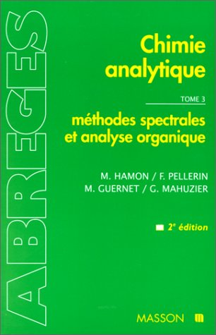 Chimie analytique, tome 3 : Mthodes spectrales et analyse organique, 2e dition