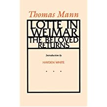 [(Lotte in Weimar: The Beloved Returns)] [Author: Thomas Mann] published on (November, 1990)