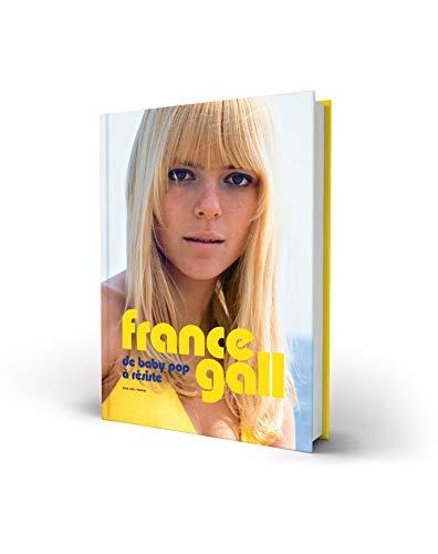 France Gall - De Baby Pop à Résiste