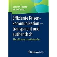 Effiziente Krisenkommunikation – transparent und authentisch: Mit zahlreichen Praxisbeispielen