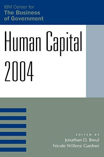 Human Capital 2004 (IBM Center for Business of Government Book Series) -